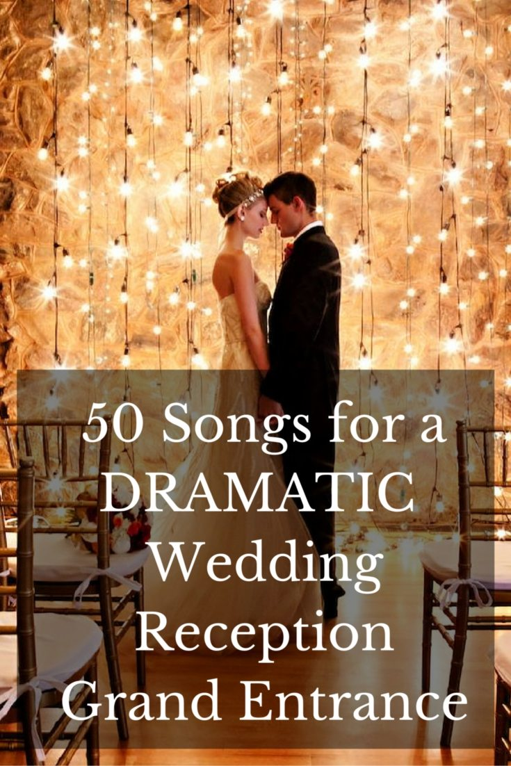 Wedding Bridal Entrance Songs: 50 Dramatic Wedding Reception Grand Entrance Songs