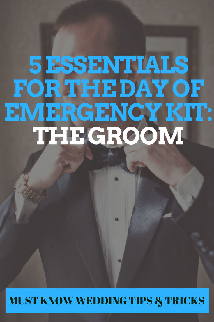 5 Essentials for the Day Of Emergency Kit: The Groom