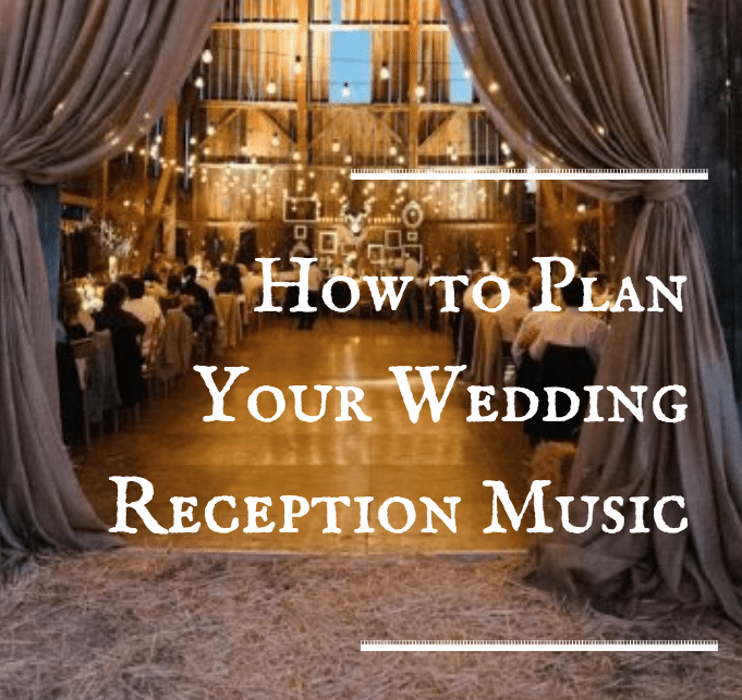 How To Plan Your Wedding Reception Music Topweddingsites