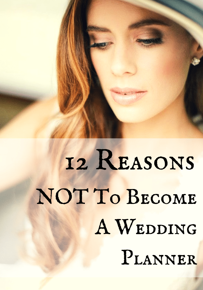 reasons not to become wedding planner