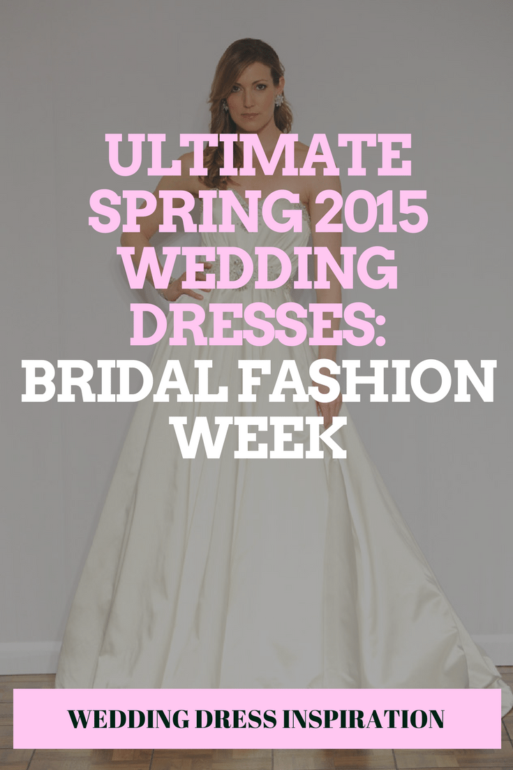 Ultimate Spring 2015 Wedding Dresses from Bridal Fashion Week