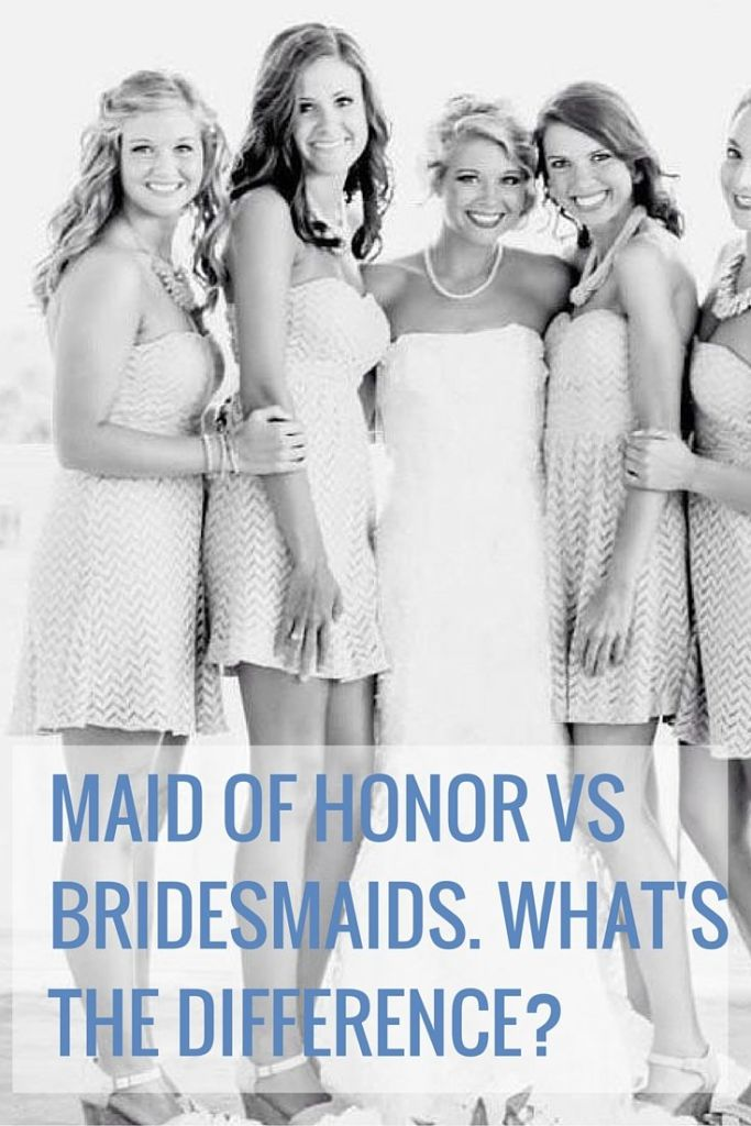difference between maid of honor and bridesmaid