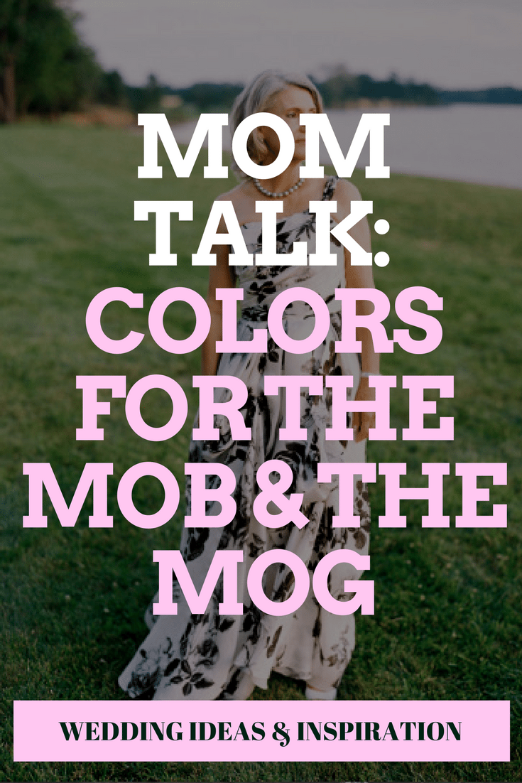 Mom Talk: Colors for the MOB & the MOG