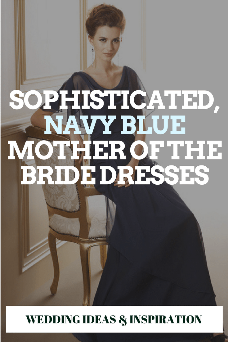 Sophisticated, Navy Blue Mother of the Bride Dresses