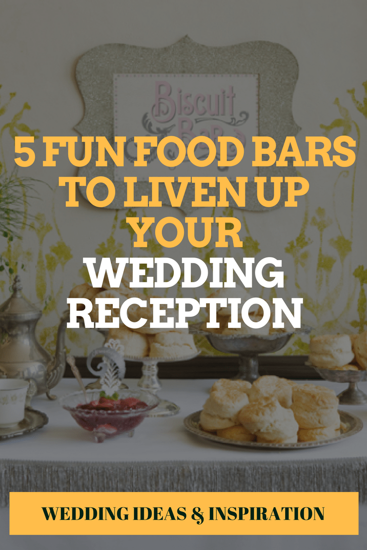 5 Fun Food Bars to Liven Up Your Reception