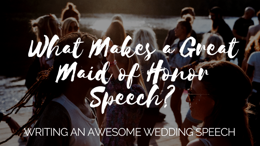 great maid of honor speech
