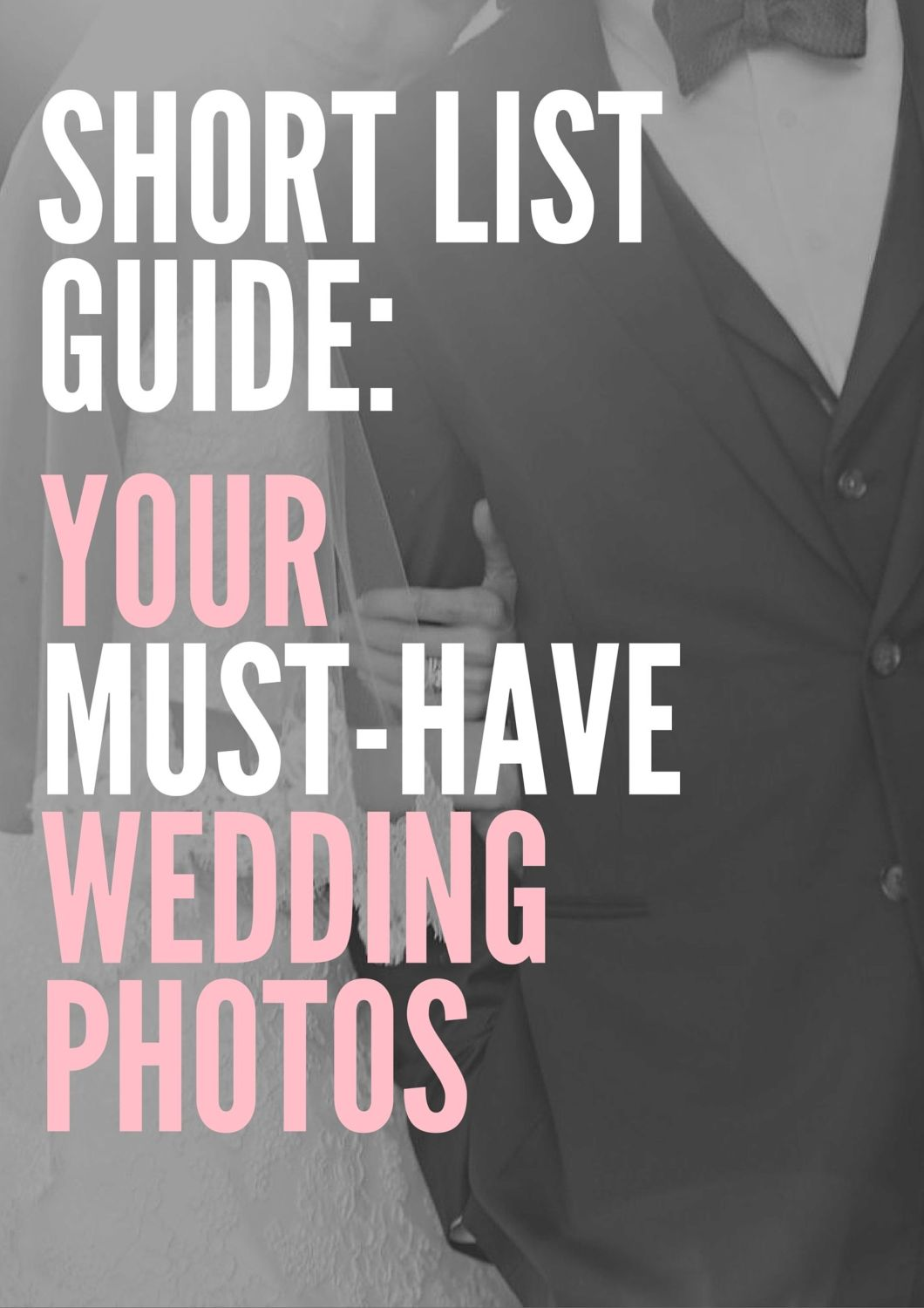 short list guide your musthave wedding photos