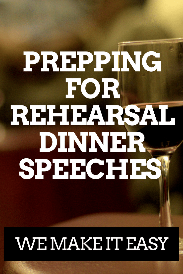 PREPPING FOR REHEARSAL DINNER SPEECHES