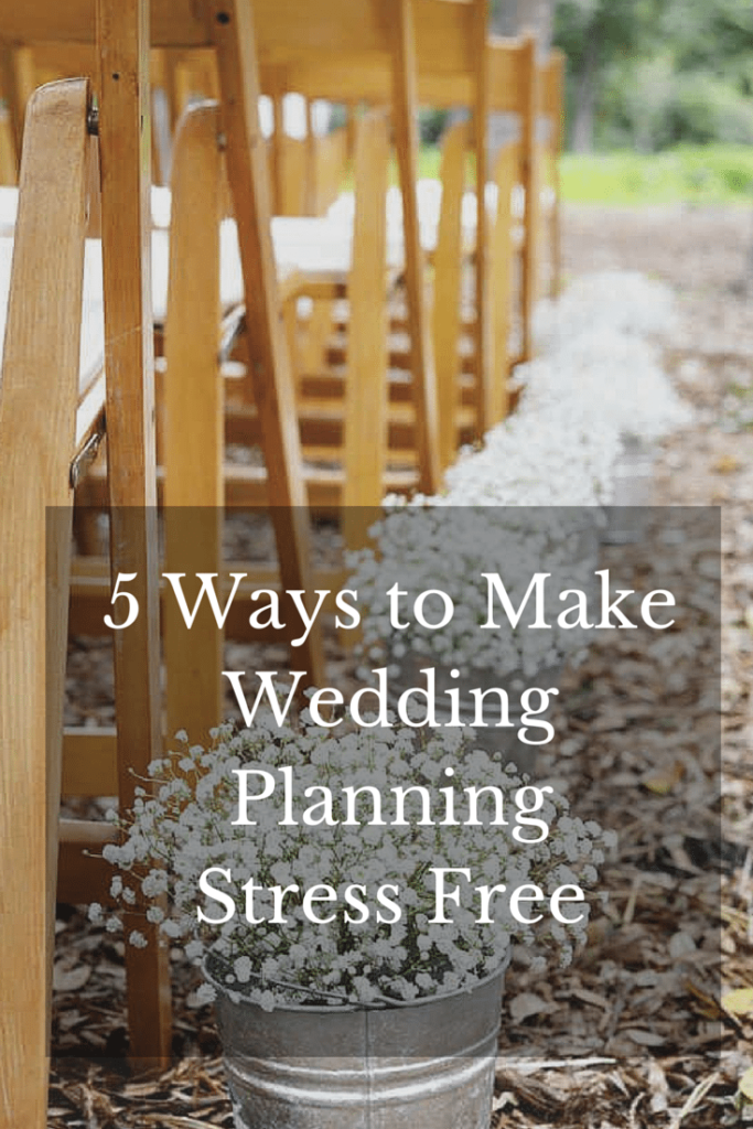 5 Ways to Make Wedding Planning Stress Free