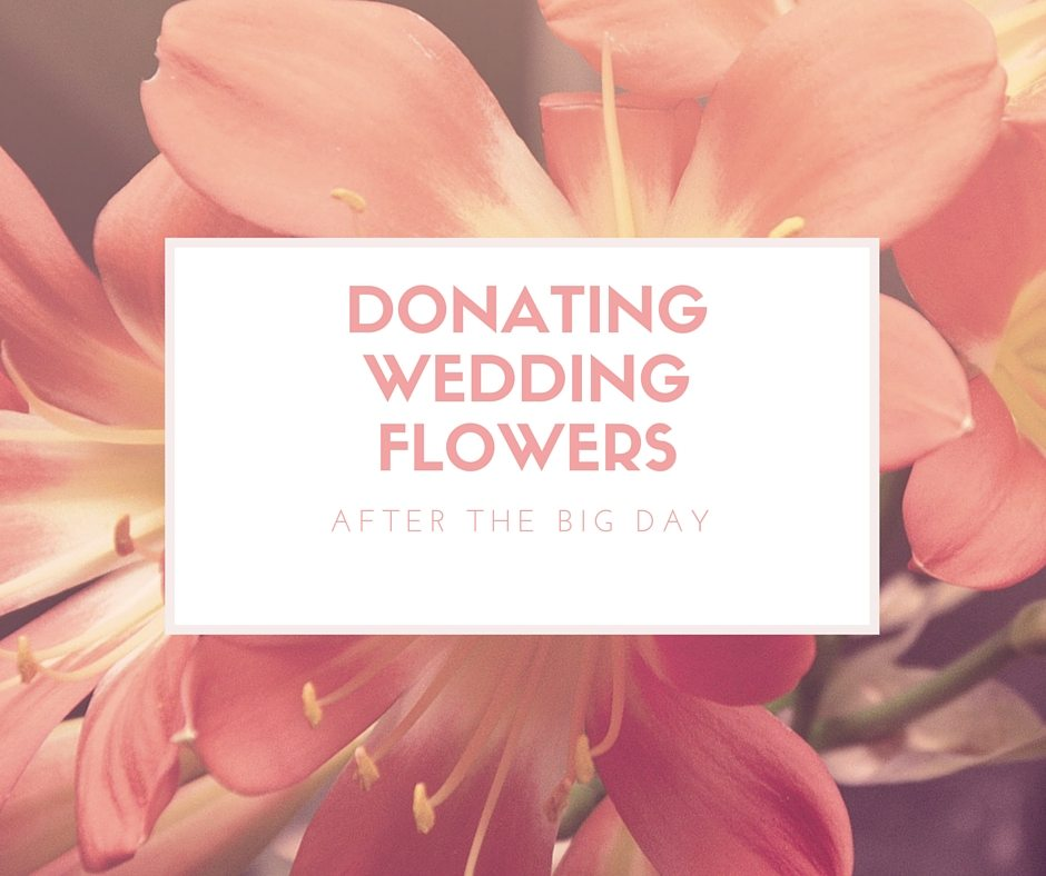 Donating Wedding floWERS