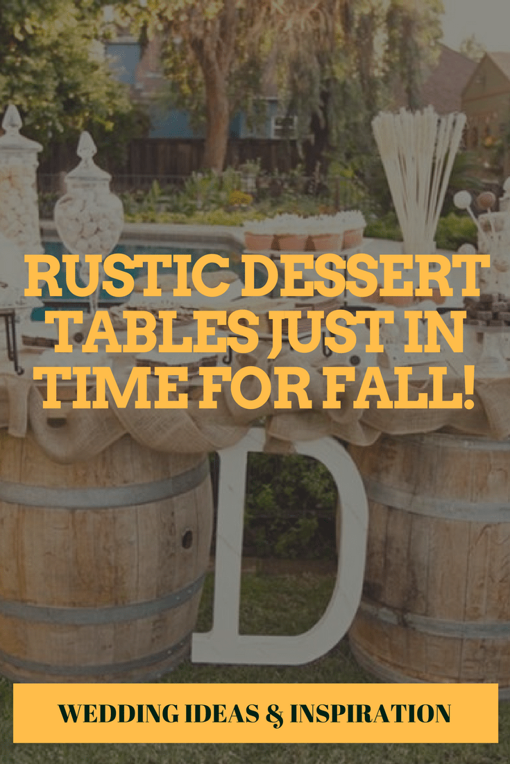 Rustic Dessert Tables Just In Time For Fall!