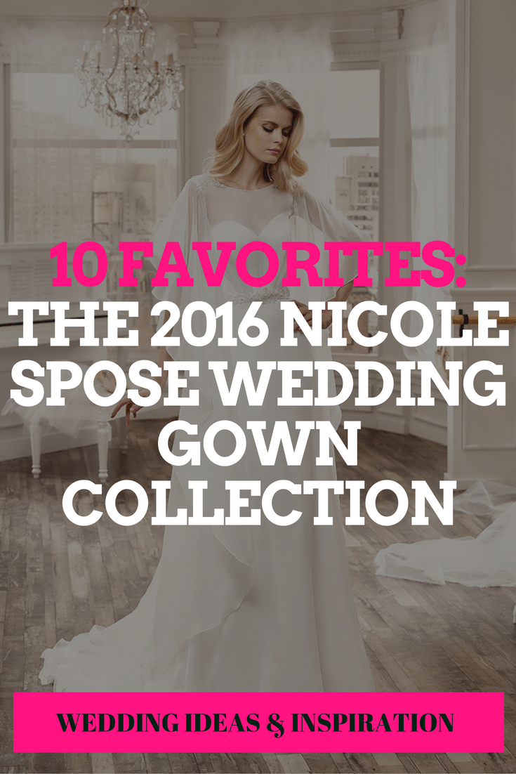favorites from the 2016 nicole spose wedding gown collection
