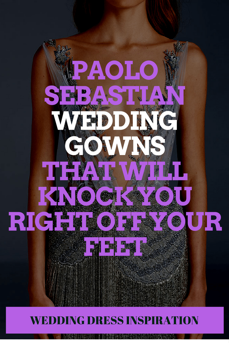 Paolo Sebastian Wedding Gowns That Will Knock You Right Off Your Feet