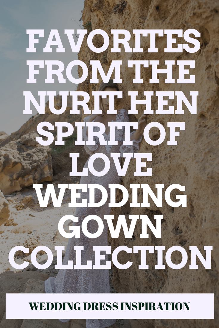 Our Favorites from the Nurit Hen Spirit of Love Wedding Gown Collection