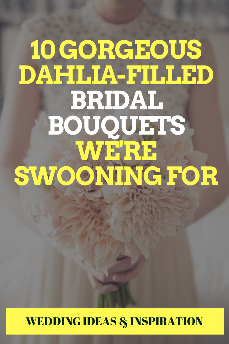 10 Gorgeous Dahlia-Filled Bridal Bouquets We're Swooning For
