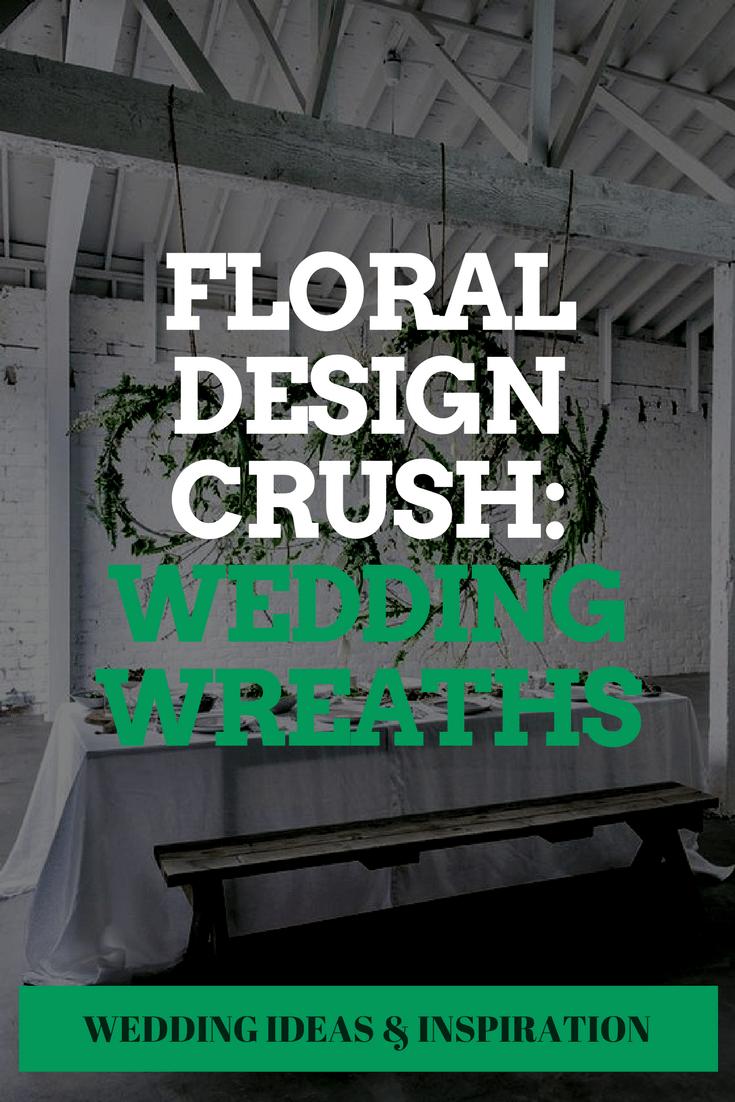 Floral Design Crush: Wedding Wreaths