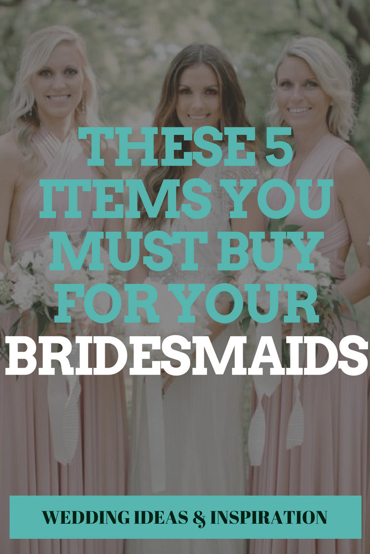 5 Items you Must buy For Your Bridesmaids