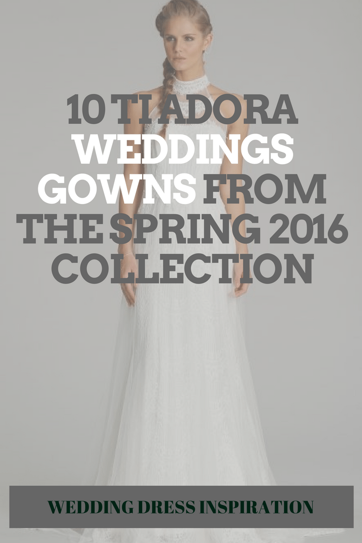 10 TI ADORA WEDDINGS GOWNS FROM THE SPRING 2016 COLLECTION