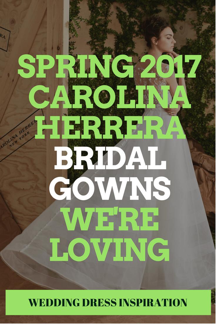 Spring 2017 Carolina Herrera Bridal Gowns We're Loving