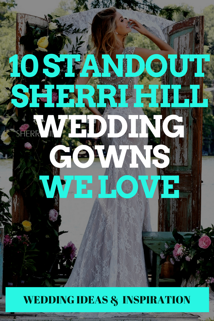 10 Standout Sherri Hill Wedding Gowns We Love
