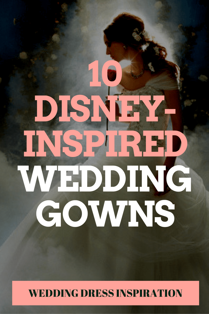 10  DISNEY-INSPIRED WEDDING GOWNS