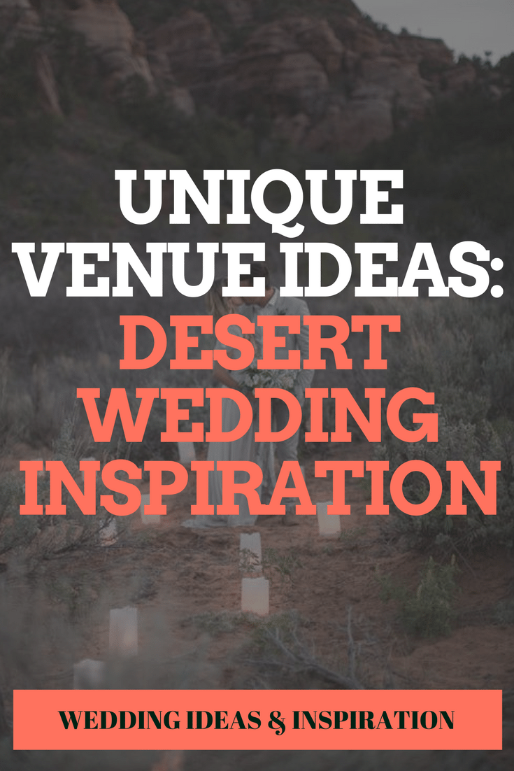 Unique Venue Ideas: Desert Wedding Inspiration