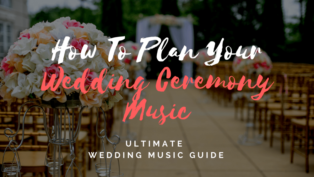 Plan wedding ceremony music