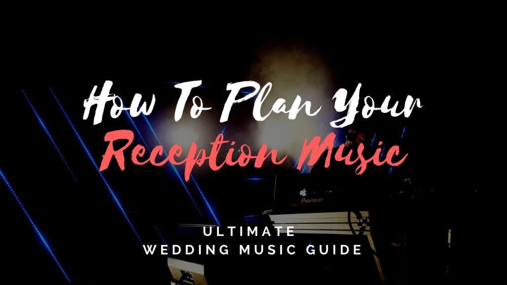 plan wedding reception music