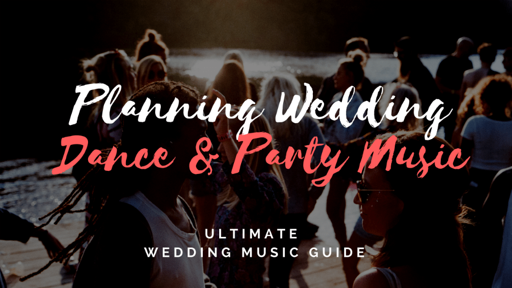 planning wedding dance and party music