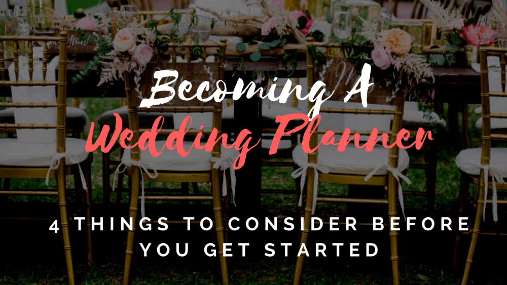 becoming a wedding planner things to consider