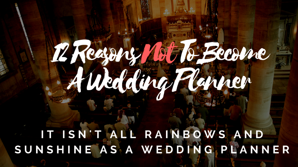 reasons not to become a wedding planner