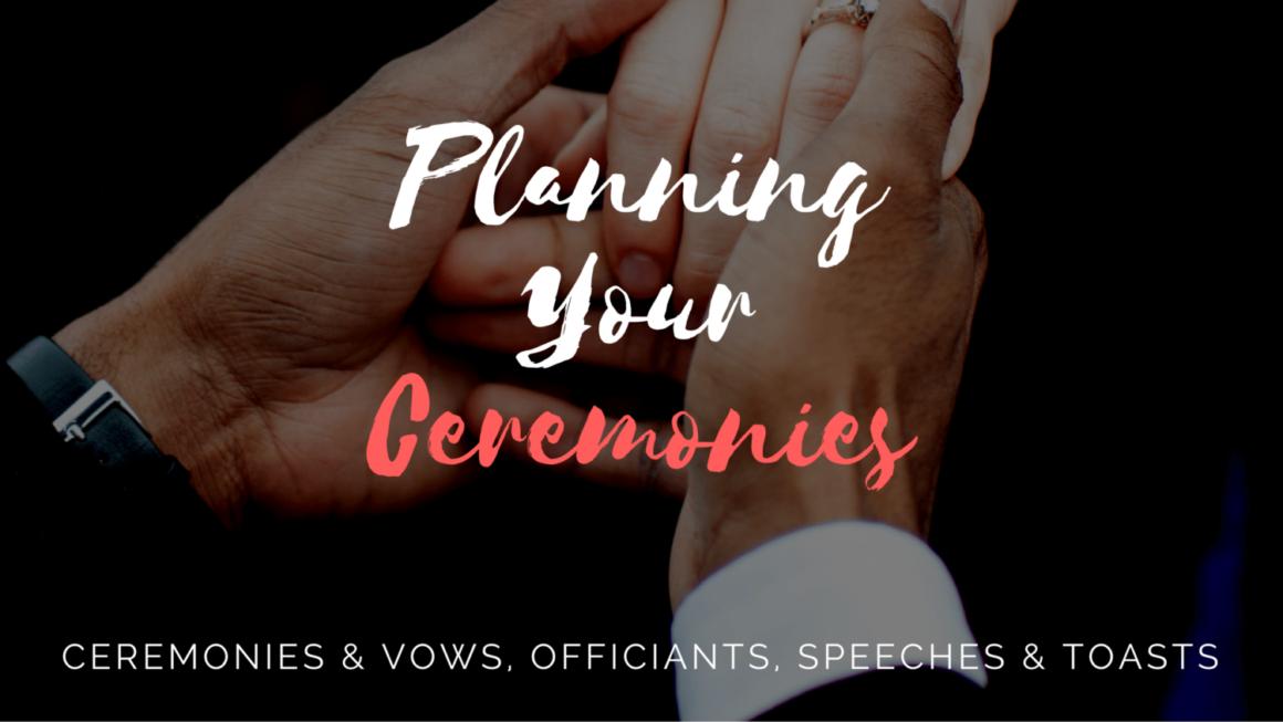 Planning Your Ceremonies