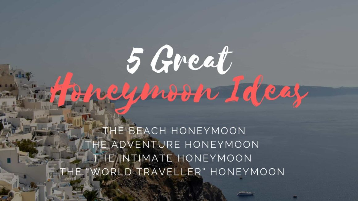 5 Great Honeymoon Ideas