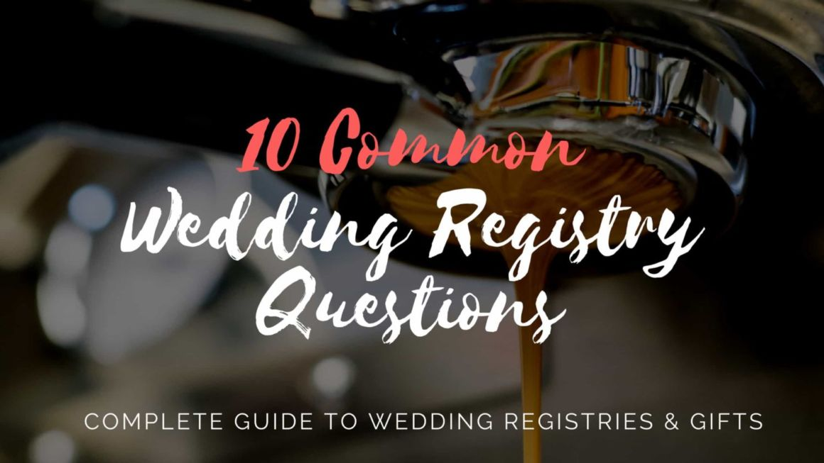 10 Common Wedding Registry Questions