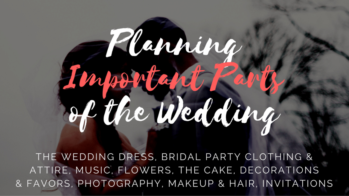 Planning Important Parts of the Wedding