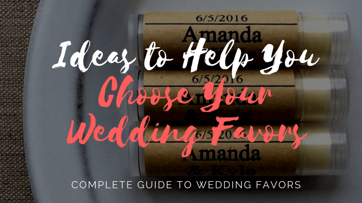 Some Ideas to Help You Choose Your Favors