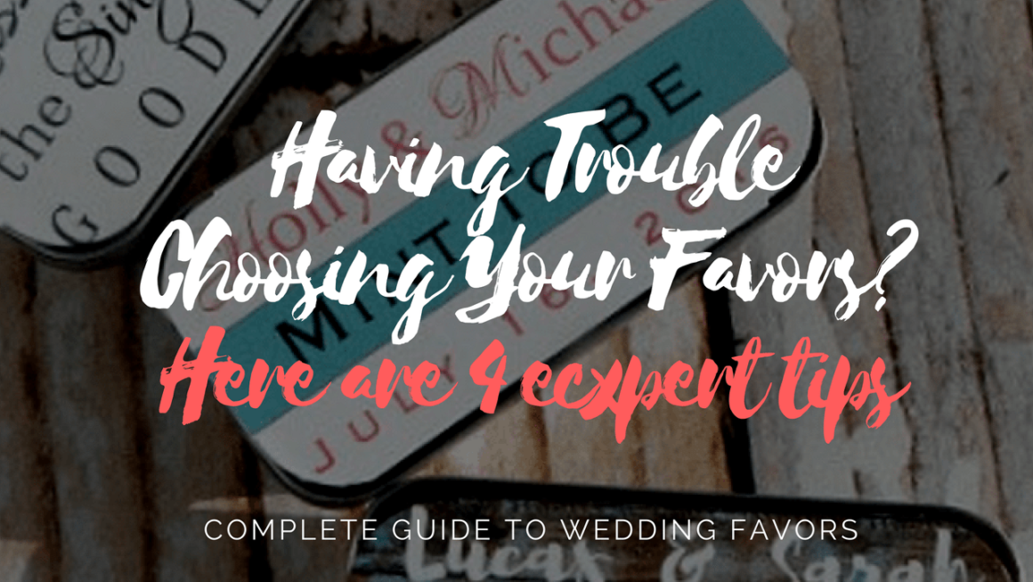 Having Trouble Choosing Your Favors?
