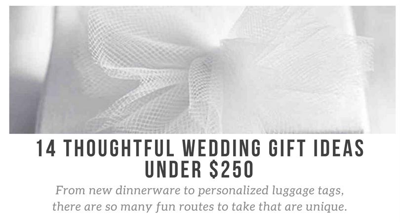 14 Thoughtful Wedding Gift Ideas Under $250